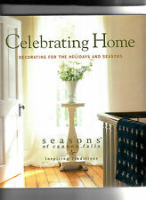 Celebrating Home: Decorating for the Holidays and Seasons (Hardcover 2005)