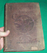 1897 NEW AMERICAN COOKBOOK COOKING 250 ILLUSTRATIONS CULINARY RARE BOOK PICTURE