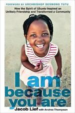 I Am Because You Are by Jacob Lief and Andrea Thompson (2015, Hardcover)