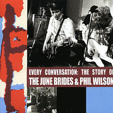 Every Conversation: The Story of June Brides and Phil Wilson * by June Brides...