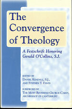 The Convergence of Theology - A Festschrift Honory Gerald O'Collins, S.J.
