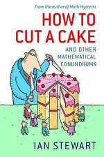 Stewart, Ian How to Cut a Cake: And other mathematical conundrums Very Good Book