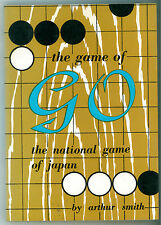 SMITH ARTHUR THE GAME OF GO NATIONAL GAME OF JAPAN  C. TUTTLE COMPANY 1984