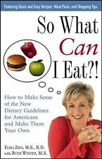 So What Can I Eat! : How to Make Sense of the New Dietary Guidelines for...