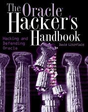 The Oracle Hacker's Handbook: Hacking and Defending Oracle-ExLibrary