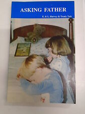 ASKING FATHER by E & L HARVEY & TRUDY TAIT 1980 P/B Pub.OLD PATHS TRACT SOCIETY