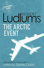 Robert Ludlum's The Arctic Event: A Covert-one Novel by James Cobb - New Book