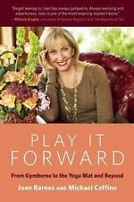 Play It Forward : From Gymboree to the Yoga Mat and Beyond by  (FREE 2DAY SHIP)