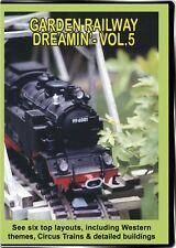 Garden Railway Dreamin Vol 5 DVD NEW Outdoor - Visit 6 layouts in this volume