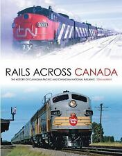 Rails Across Canada: The History of Canadian Pacific and Canadian Nati-ExLibrary