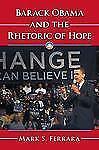 NEW - Barack Obama and the Rhetoric of Hope by Mark S. Ferrara