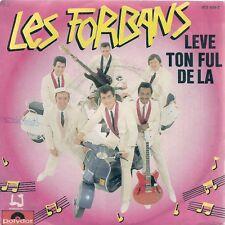 """45 TOURS / 7"""" SINGLE--LES FORBANS--LEVE TON FUL DE LA / DIS LE MOI--1982"""