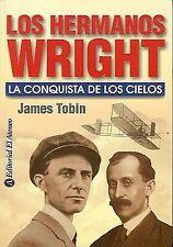 Los Hermanos Wright / To Conquer the Air: La Conquista De Los Cielos /-ExLibrary
