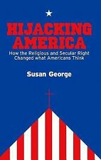 Hijacking America : How the Secular and Religious Right Changed What...