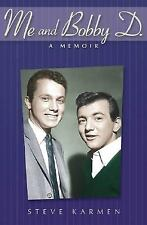 Biographies and Commentary Pop/Rock/Jazz Ser.: Me and Bobby D : A Memoir by...