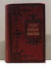 GILDO - DICTIONNAIRE ESPAGNOL-FRANCAIS II [1910, Libreria de la vda de ch bouret
