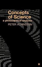 Concepts of Science : A Philosophical Analysis by Peter Achinstein (1971,...