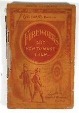 1890's HOW TO MAKE FIREWORKS - DIME NOVEL / PULP TYPE INSTRUCTION BOOK By WEHMAN