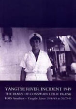 Yangtse River Incident 1949: The Diary of Coxswain Leslie Frank: HMS Amethyst...