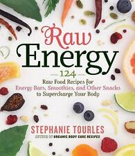Raw Energy: 124 Raw Food Recipes for Energy Bars, Smoothies, and Other Snacks t