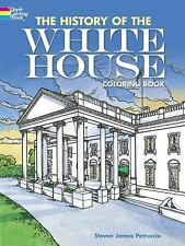 Dover THE HISTORY OF THE WHITE HOUSE Adult Coloring Book Petruccio Fine 2010