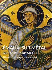 Emaux sur métal du IXe au XIXe siècle de Isabelle Biron