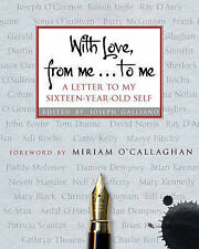 With Love, from Me... to Me: A Letter to My Sixteen-year-old Self by Joseph...