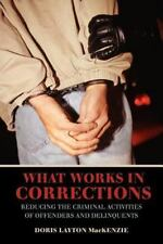 What Works in Corrections: Reducing the Criminal Activities of Offenders and Del