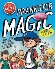Prankster Magic : With Real Fake Gum by April Chorba and Editors of Klutz...