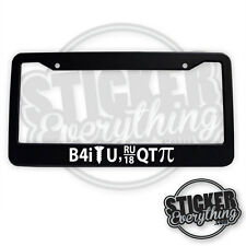 B 4 1 SCREW YOU R U 18 Q T PIE LICENESE PLATE FRAME ILL FRESH JDM RACE FUNNY SEX