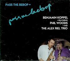 BENJAMIN KOPPEL + PHIL WOODS + ALEX RIEL TRIO  pass the bebop