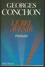 Le bel avenir.Georges CONCHON.Albin Michel C008