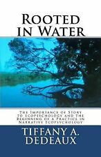 Rooted in Water : The Importance of Story to Ecopsychology and the Beginning...