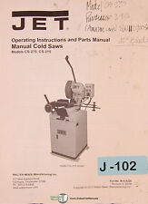 Jet CS-275, CS-315 Cold Saws Operations and Parts Manual 2009