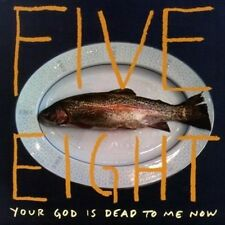 Five Eight Your God Is Dead To Me Now CD