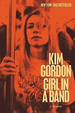 Kim Gordon (Sonic Youth)~GIRL IN A BAND~SIGNED 1ST(3RD)/DJ~NICE COPY