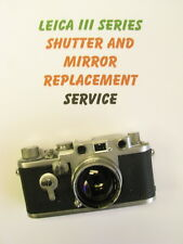 LEICA III SERIES  SHUTTER REPLACEMENT AND OVERHAUL