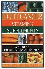 Fight Cancer with Vitamins and Supplements: A Guide to Prevention and -ExLibrary