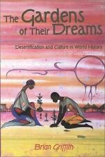 The Garden of Their Dreams : Desertification and Culture in World History by...