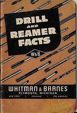 DRILL AND REAMER FACTS 6TH EDITION 1956 WHITMAN&BARNES DECIMAL EQUIVALENTS TABLE