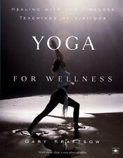 Yoga for Wellness: Healing with the Timeless Teachings of Viniyoga by Kraftsow,