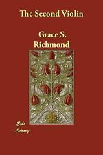 The Second Violin by Grace S. Richmond (2007, Paperback)