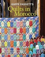 Kaffe Fassett's Quilts in Morocco : 20 Designs from Rowan for Patchwork and...
