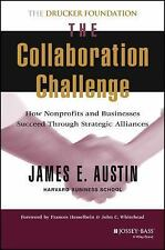 The Collaboration Challenge: How Nonprofits and Businesses Succeed Through Stra
