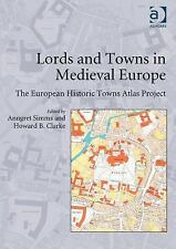 LORDS AND TOWNS IN MEDIEVAL EUR - HOWARD B. CLARKE ANNGRET SIMMS (HARDCOVER) NEW