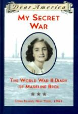 Dear America: My Secret War : The World War II Diary of Madeline Beck, Long...