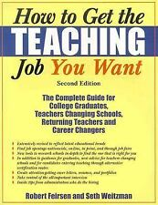 How to Get the Teaching Job You Want: The Complete Guide for College G-ExLibrary