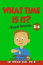 English for Children Picture Book: What Time Is It? Musical Dialogues :...