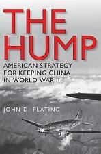 The Hump: America's Strategy for Keeping China in World War II (Williams-Ford Te