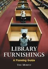 NEW - Library Furnishings: A Planning Guide by Tish Murphy